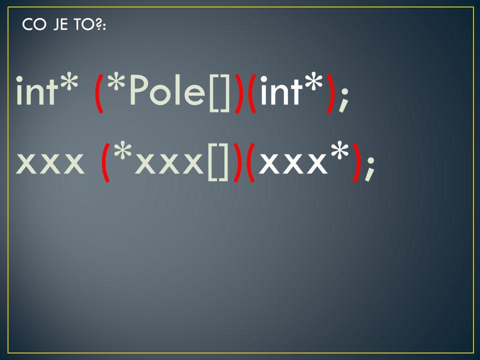 int* (*Pole[])(int*); xxx (*xxx[])(xxx*);